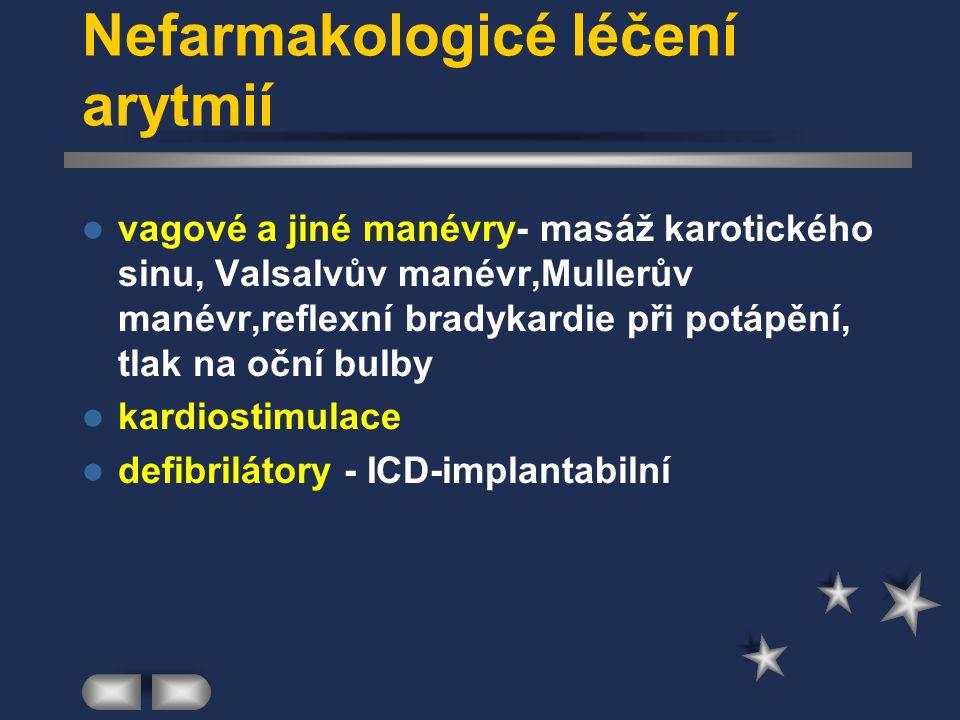 Nefarmakologicé léčení arytmií vagové a jiné manévry- masáž karotického sinu, Valsalvův manévr,Mullerův manévr,reflexní bradykardie při potápění, tlak