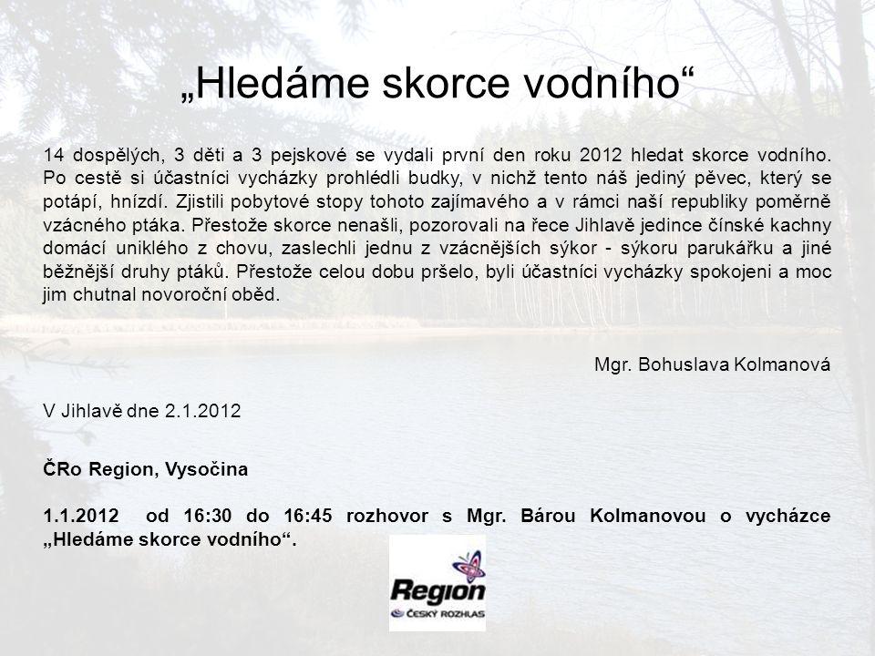 14 dospělých, 3 děti a 3 pejskové se vydali první den roku 2012 hledat skorce vodního.