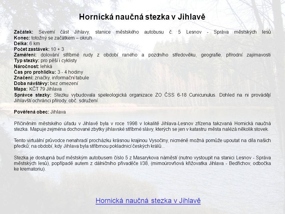 Hornická naučná stezka v Jihlavě Začátek: Severní část Jihlavy, stanice městského autobusu č.