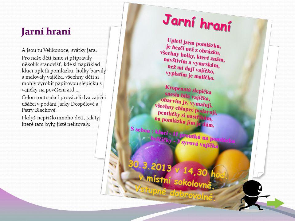 Jarní hraní A jsou tu Velikonoce, svátky jara. Pro naše děti jsme si připravily několik stanovišť, kde si například kluci upletli pomlázku, holky barv