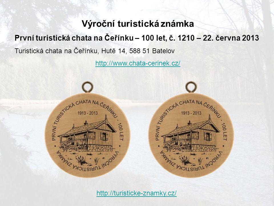 Výroční turistická známka První turistická chata na Čeřínku – 100 let, č. 1210 – 22. června 2013 Turistická chata na Čeřínku, Hutě 14, 588 51 Batelov