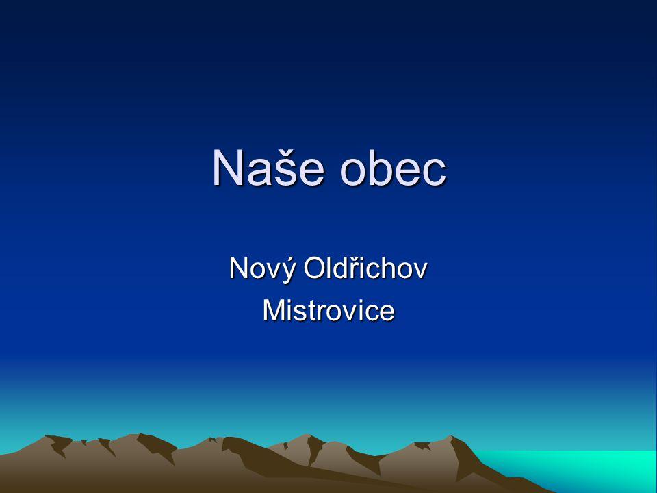 Naše obec Nový Oldřichov Mistrovice