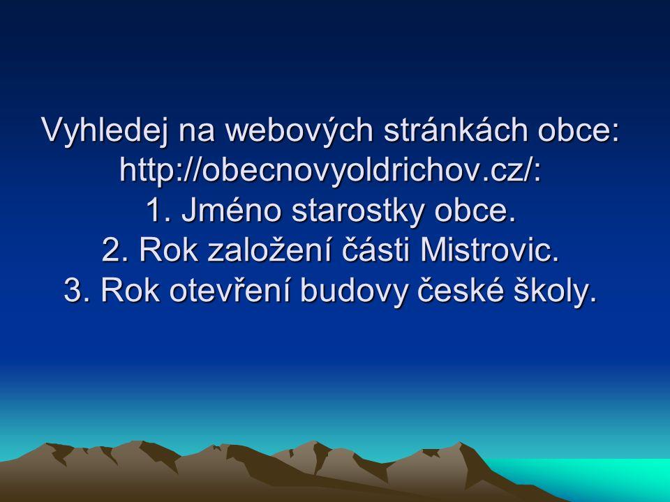Vyhledej na webových stránkách obce: http://obecnovyoldrichov.cz/: 1.