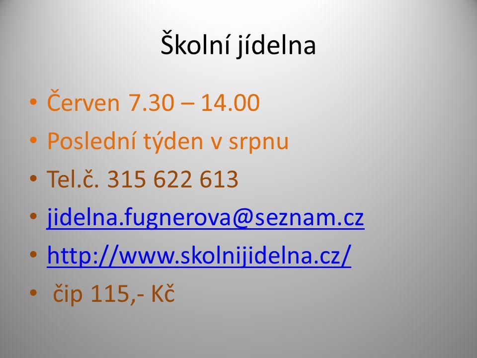 Školní jídelna Červen 7.30 – 14.00 Poslední týden v srpnu Tel.č.