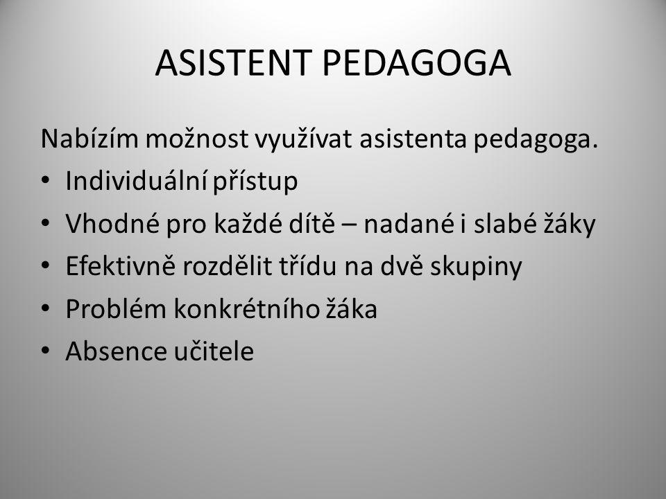ASISTENT PEDAGOGA Nabízím možnost využívat asistenta pedagoga.