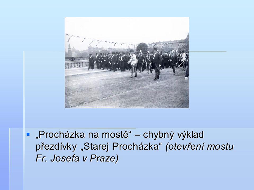 """ """"Procházka na mostě"""" – chybný výklad přezdívky """"Starej Procházka"""" (otevření mostu Fr. Josefa v Praze)"""