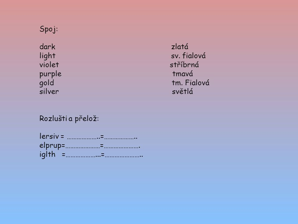 Spoj: dark zlatá light sv. fialová violet stříbrná purple tmavá gold tm.