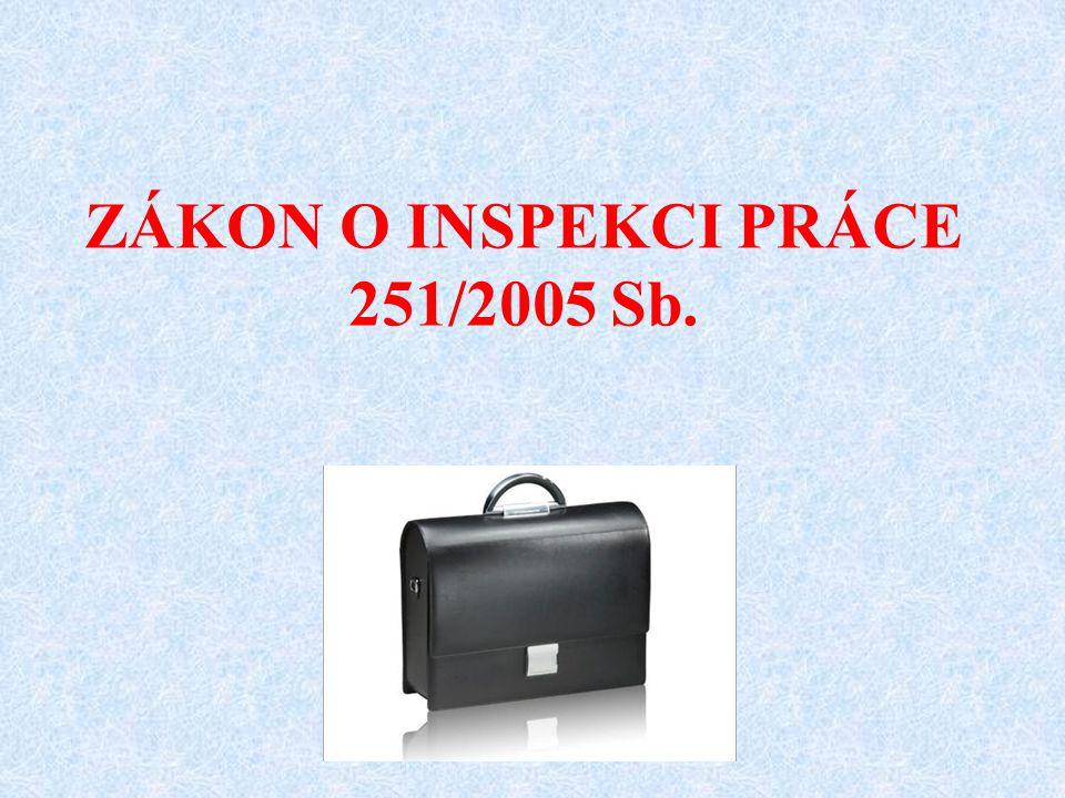 ZÁKON O INSPEKCI PRÁCE 251/2005 Sb.