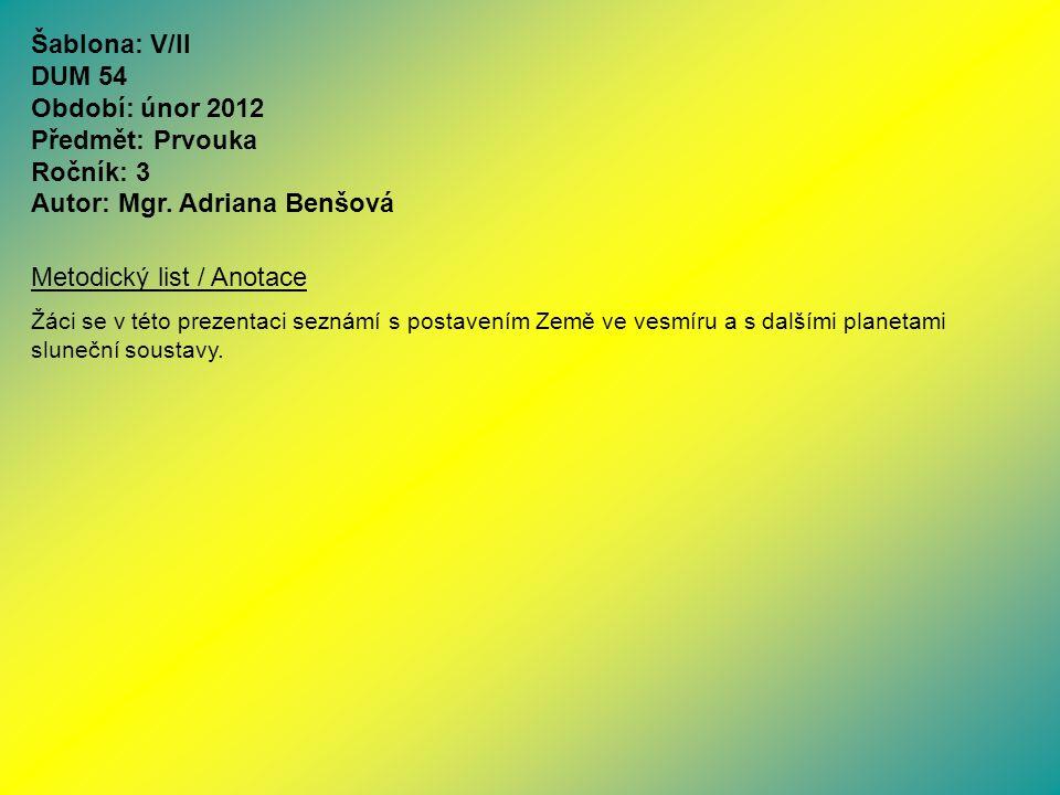 Šablona: V/II DUM 54 Období: únor 2012 Předmět: Prvouka Ročník: 3 Autor: Mgr. Adriana Benšová Metodický list / Anotace Žáci se v této prezentaci sezná