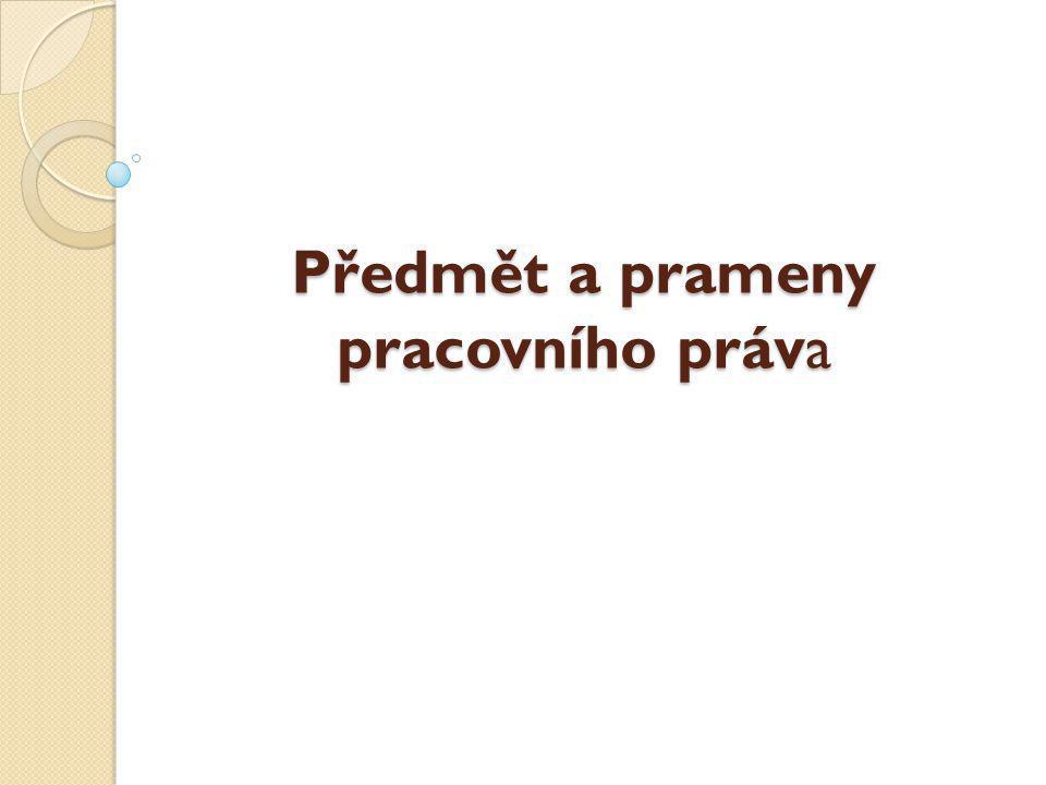 Pracovně právní předpisy Hlavní normou oblasti individuálního pracovního práva, a zároveň normou upravující problematiku pracovní smlouvy, je zákon č.
