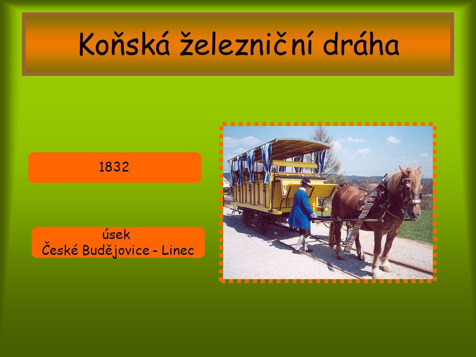 Koňská železniční dráha 1832 úsek České Budějovice - Linec
