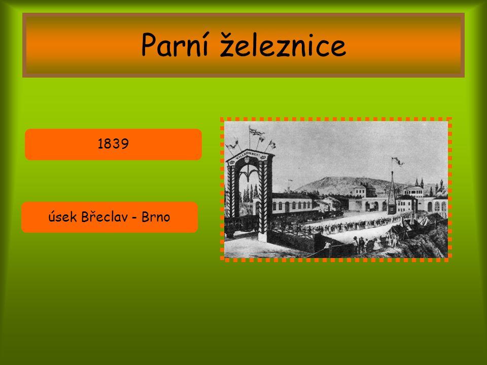 Parní železnice 1839 úsek Břeclav - Brno