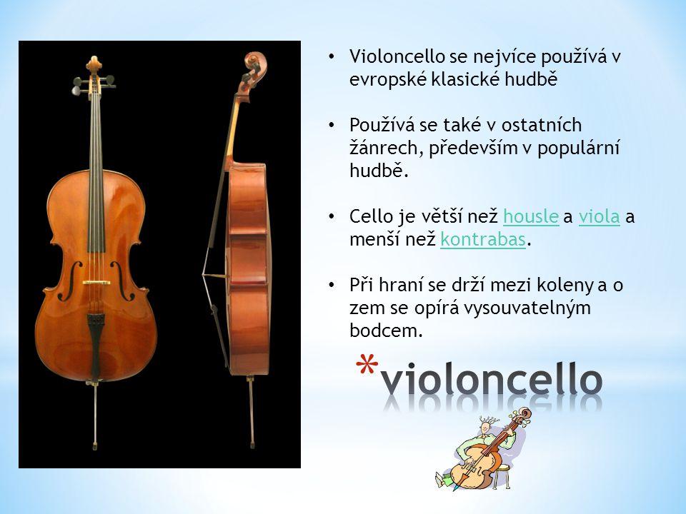Violoncello se nejvíce používá v evropské klasické hudbě Používá se také v ostatních žánrech, především v populární hudbě. Cello je větší než housle a