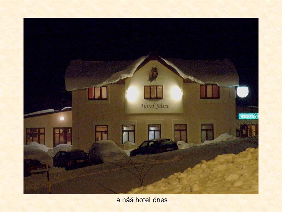 a náš hotel dnes