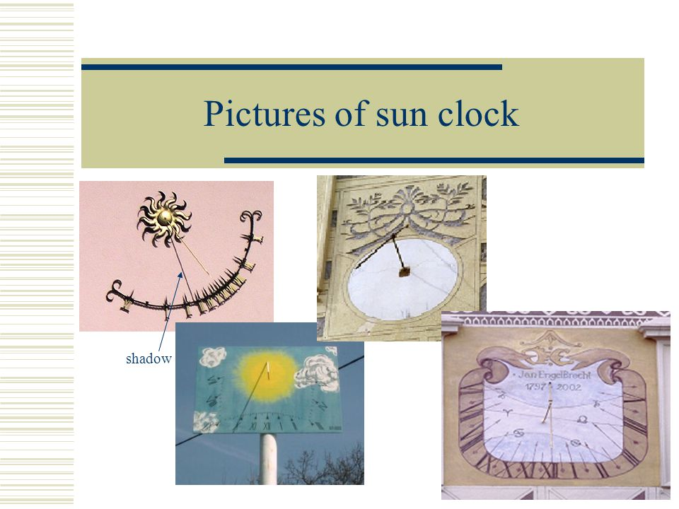 Pictures of sun clock shadow