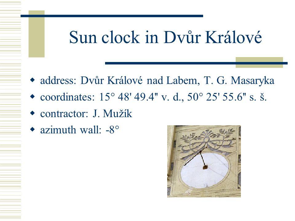 Sun clock in Dvůr Králové  address: Dvůr Králové nad Labem, T. G. Masaryka  coordinates: 15° 48' 49.4'' v. d., 50° 25' 55.6'' s. š.  contractor: J.