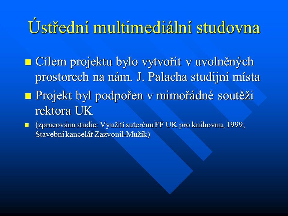 Ústřední multimediální studovna Cílem projektu bylo vytvořit v uvolněných prostorech na nám. J. Palacha studijní místa Cílem projektu bylo vytvořit v