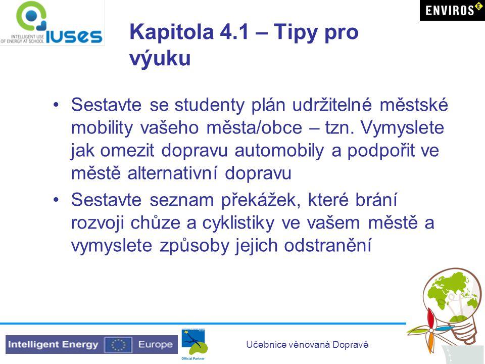 Učebnice věnovaná Dopravě Kapitola 4.1 – Tipy pro výuku Sestavte se studenty plán udržitelné městské mobility vašeho města/obce – tzn.