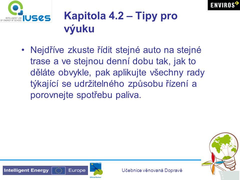 Učebnice věnovaná Dopravě Kapitola 4.3 - Školní plán mobility / dopravy Co znamená školní plán mobility / dopravy Jak jej zavést ve škole