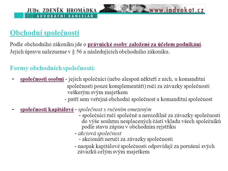 2. 2. Právnické osoby Obecně Právnickými osobami jsou (§ 18 občanského zákoníku): - sdružení fyzických nebo právnických osob (např. obchodní společnos