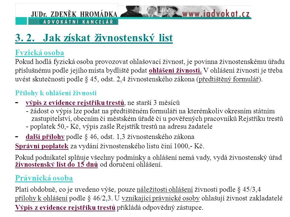 Živnostenské úřady Stav do 31. 12. 2002 - obecní živnostenské úřady (odbory pověřených obecních úřadů) - vykonávají činnosti podle živnostenského záko