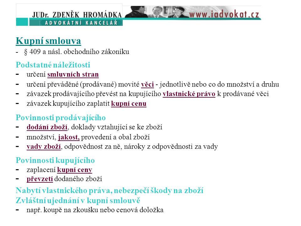 4. 1. Závazkové vztahy - úprava v části třetí (§ 261 a násl.) obchodního zákoníku (č. 513/1991 Sb.) - hlava I - obecná ustanovení - zejména o uzavírán