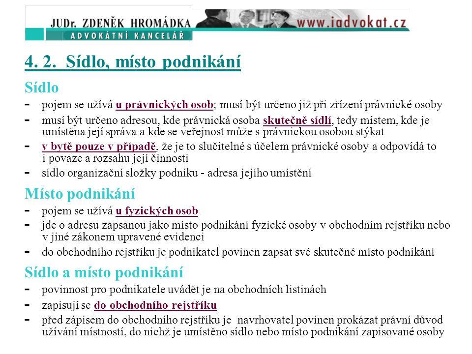 Smlouva o dílo - § 536 a násl. obchodního zákoníku Podstatné náležitosti - určení smluvních stran - závazek zhotovitele k provedení určitého díla - zá