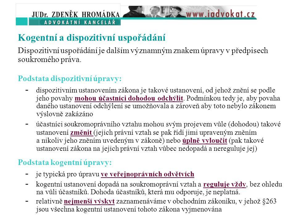 1. 2. Občanskoprávní (soukromoprávní) úprava, kogentní a dispozitivní uspořádání Charakteristické znaky soukromoprávní úpravy: - právní vztahy založen