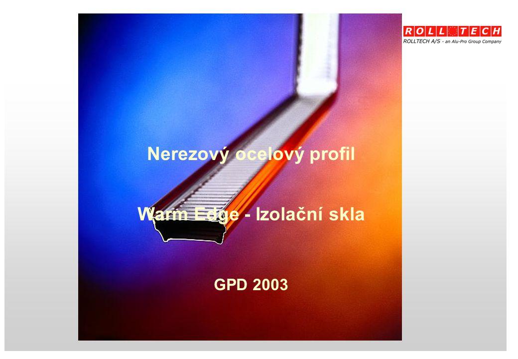 Nerezový ocelový profil Warm Edge - Izolační skla GPD 2003