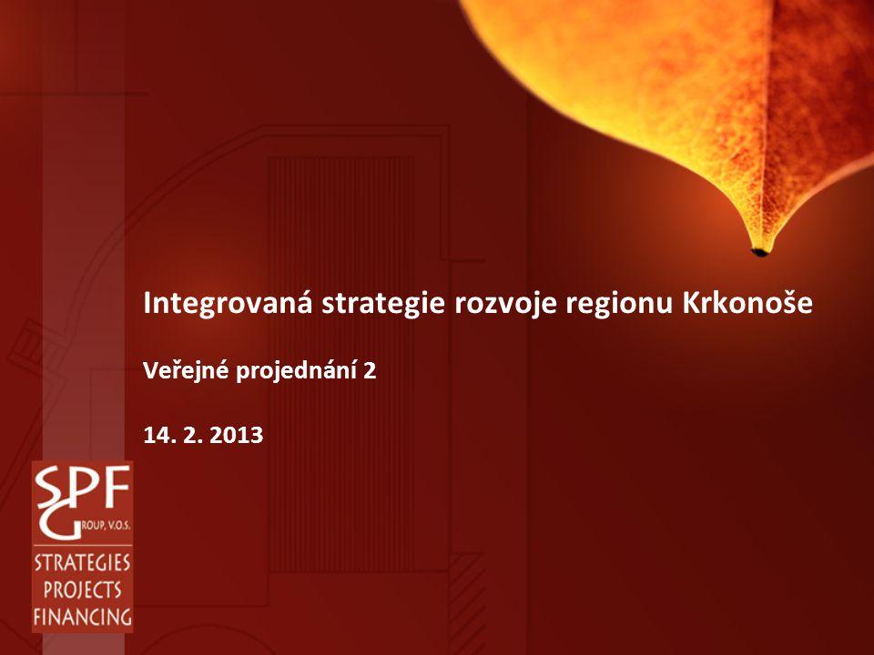 Integrovaná strategie rozvoje regionu Krkonoše Veřejné projednání 2 14. 2. 2013