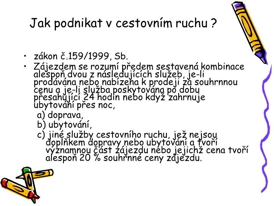 Jak podnikat v cestovním ruchu .zákon č.159/1999, Sb.