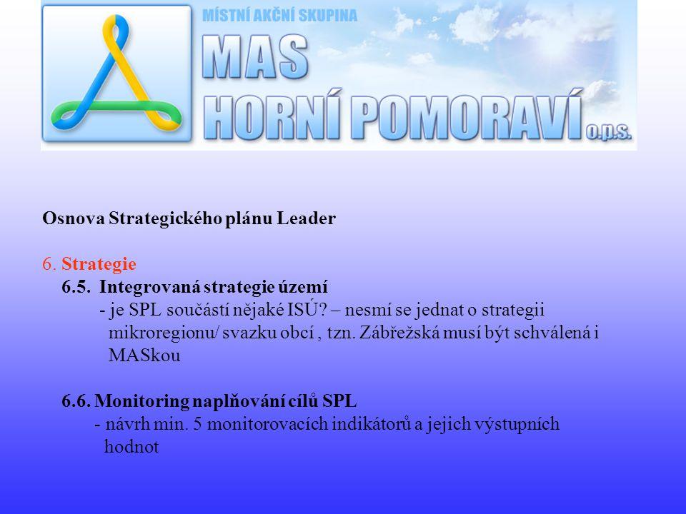 Osnova Strategického plánu Leader 6. Strategie 6.5.