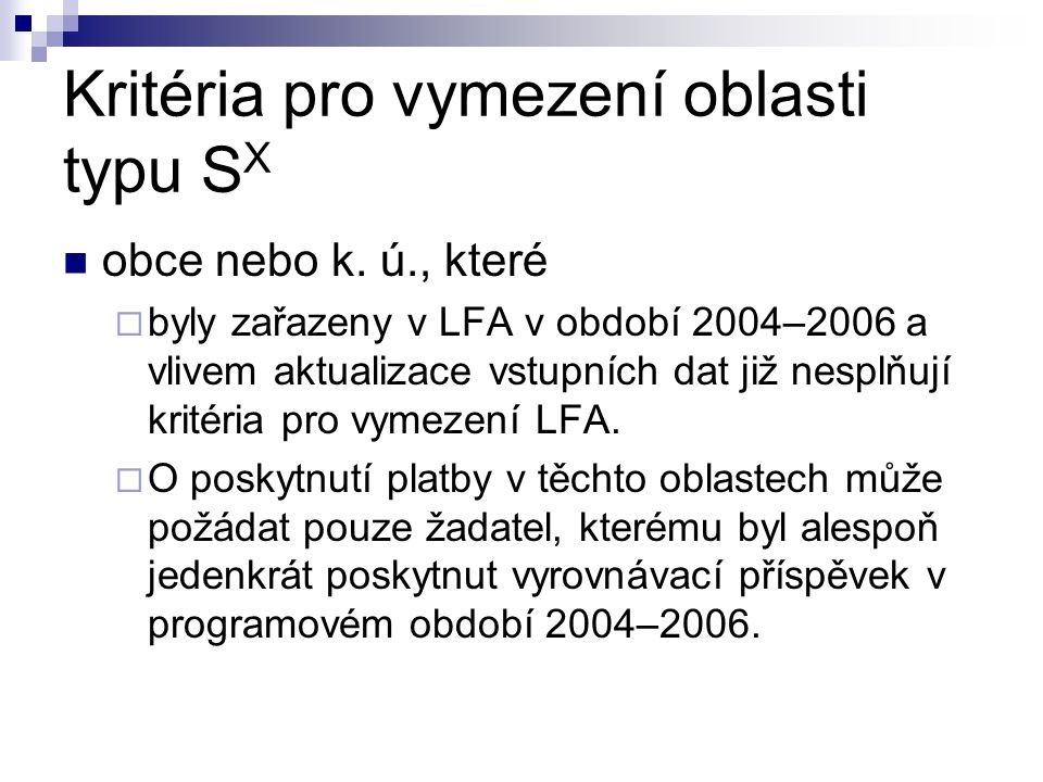 Kritéria pro vymezení oblasti typu S X obce nebo k. ú., které  byly zařazeny v LFA v období 2004–2006 a vlivem aktualizace vstupních dat již nesplňuj