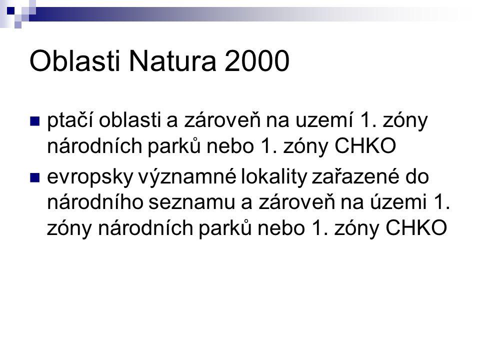 Oblasti Natura 2000 ptačí oblasti a zároveň na uzemí 1. zóny národních parků nebo 1. zóny CHKO evropsky významné lokality zařazené do národního seznam