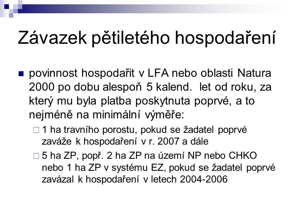 Závazek pětiletého hospodaření povinnost hospodařit v LFA nebo oblasti Natura 2000 po dobu alespoň 5 kalend.