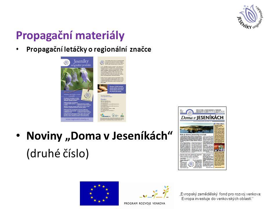 """Propagační materiály Propagační letáčky o regionální značce Noviny """"Doma v Jeseníkách (druhé číslo) """"Evropský zemědělský fond pro rozvoj venkova: Evropa investuje do venkovských oblastí."""