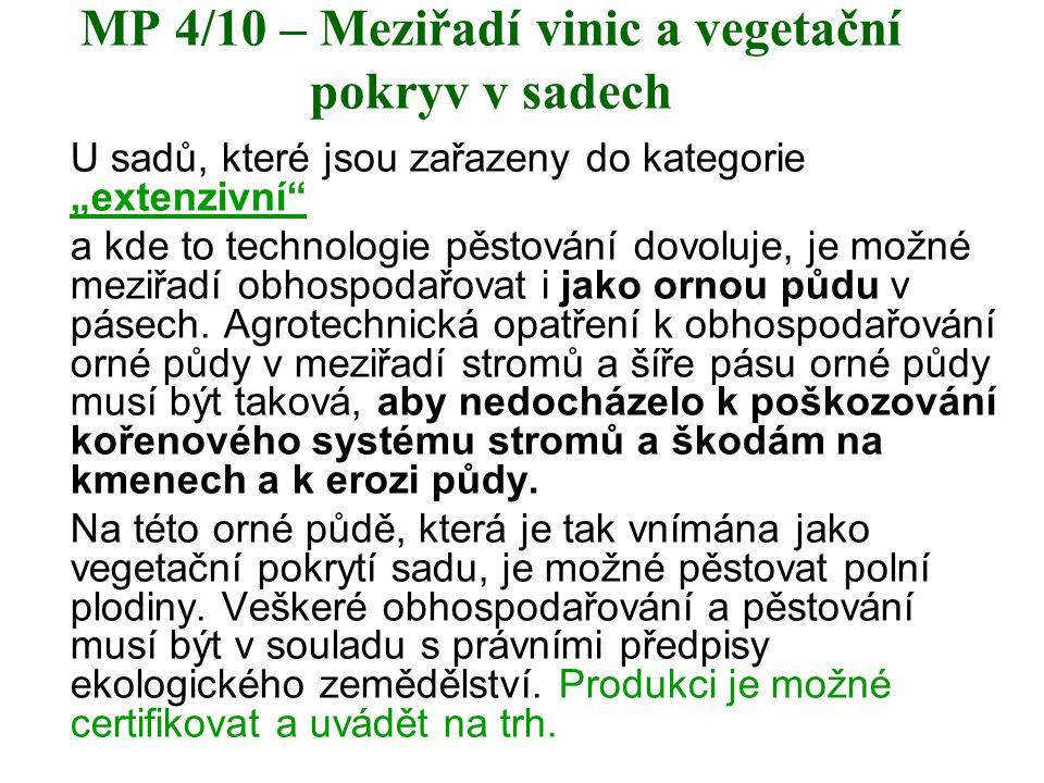 """MP 4/10 – Meziřadí vinic a vegetační pokryv v sadech U sadů, které jsou zařazeny do kategorie """"extenzivní"""" a kde to technologie pěstování dovoluje, je"""