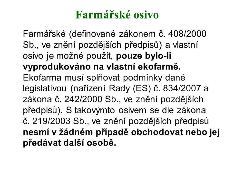 Farmářské osivo Farmářské (definované zákonem č. 408/2000 Sb., ve znění pozdějších předpisů) a vlastní osivo je možné použít, pouze bylo-li vyprodukov