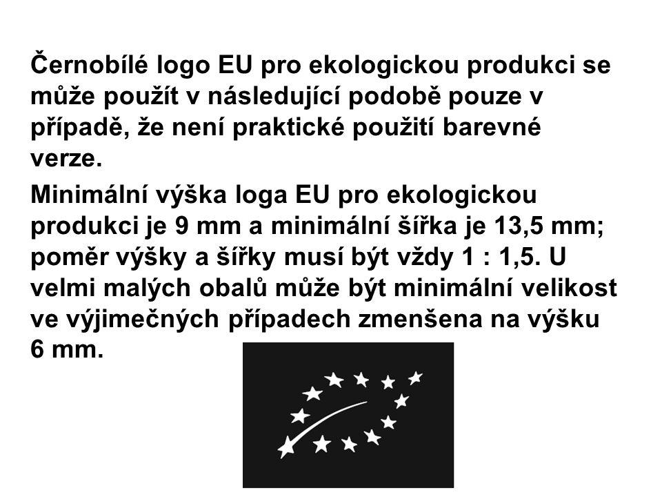 Černobílé logo EU pro ekologickou produkci se může použít v následující podobě pouze v případě, že není praktické použití barevné verze. Minimální výš