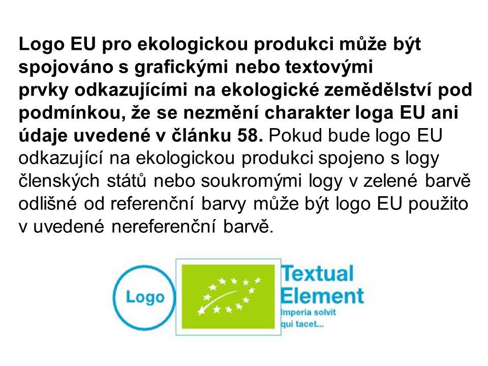 Logo EU pro ekologickou produkci může být spojováno s grafickými nebo textovými prvky odkazujícími na ekologické zemědělství pod podmínkou, že se nezm