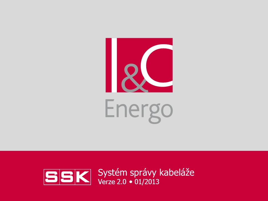 Systém správy kabeláže Verze 2.0 01/2013