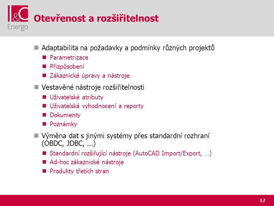 17 Otevřenost a rozšiřitelnost Adaptabilita na požadavky a podmínky různých projektů Parametrizace Přizpůsobení Zákaznické úpravy a nástroje Vestavěné