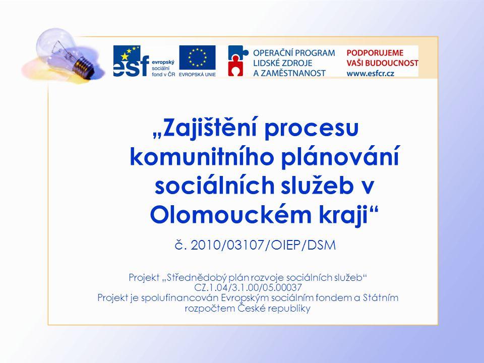 """Projekt """"Střednědobý plán rozvoje sociálních služeb CZ.1.04/3.1.00/05.00037 Projekt je spolufinancován Evropským sociálním fondem a Státním rozpočtem České republiky Zahájení zakázky: 26.7.2010 Zahájení činností: 11.8."""