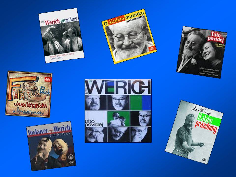 próza: FimfárumFimfárum, 1960 Lincoln, 1933 Italské prázdniny Jan Werich vzpomíná Když už člověk jednou je... filmy: Pudr a benzin, 1932 Peníze nebo ž