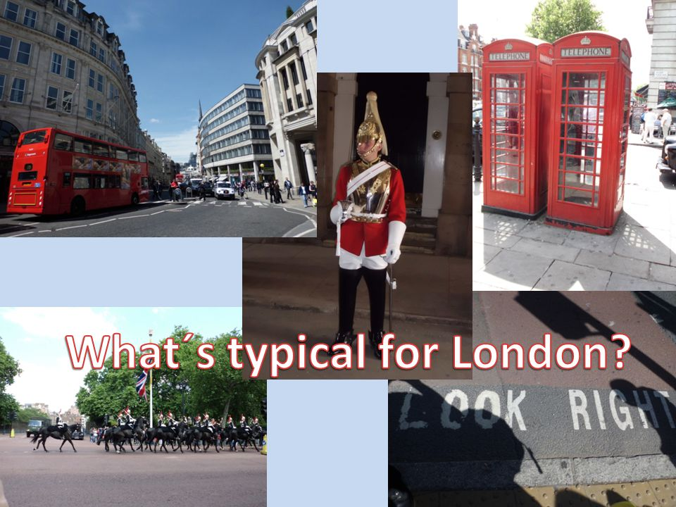 What´s typical for London.
