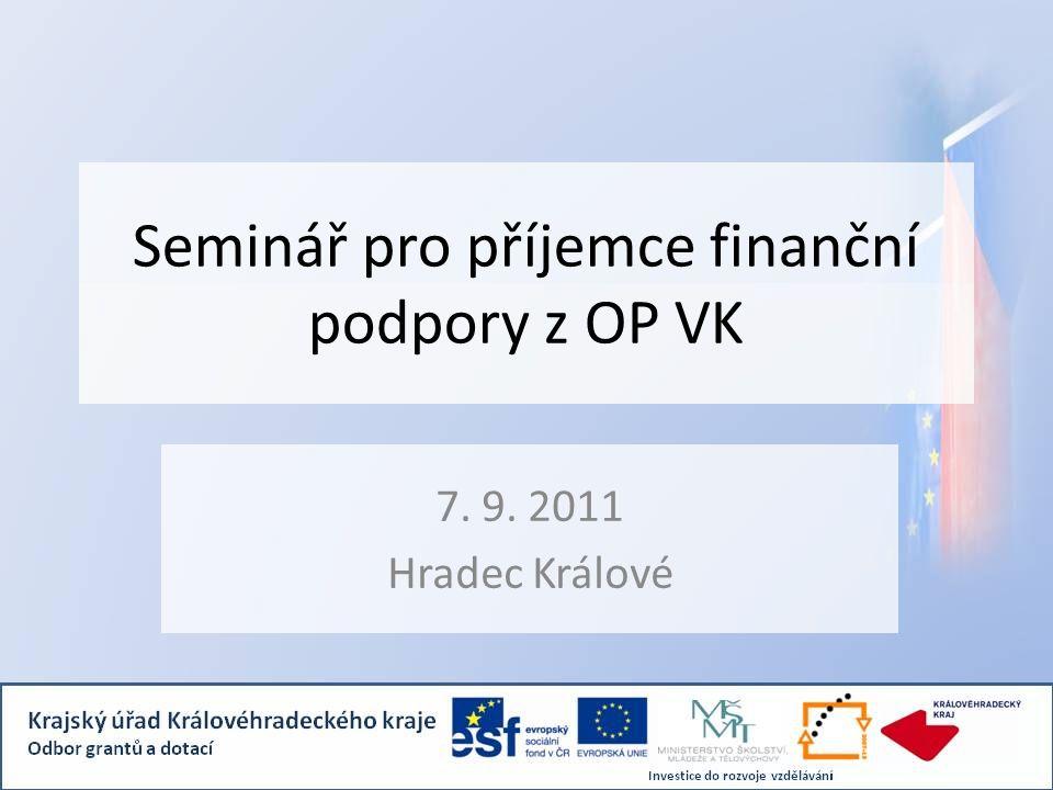 Seminář pro příjemce finanční podpory z OP VK 7. 9. 2011 Hradec Králové