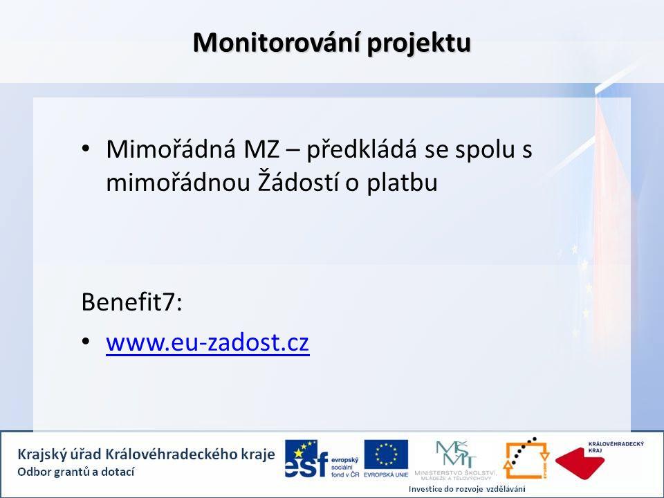 Monitorování projektu Mimořádná MZ – předkládá se spolu s mimořádnou Žádostí o platbu Benefit7: www.eu-zadost.cz