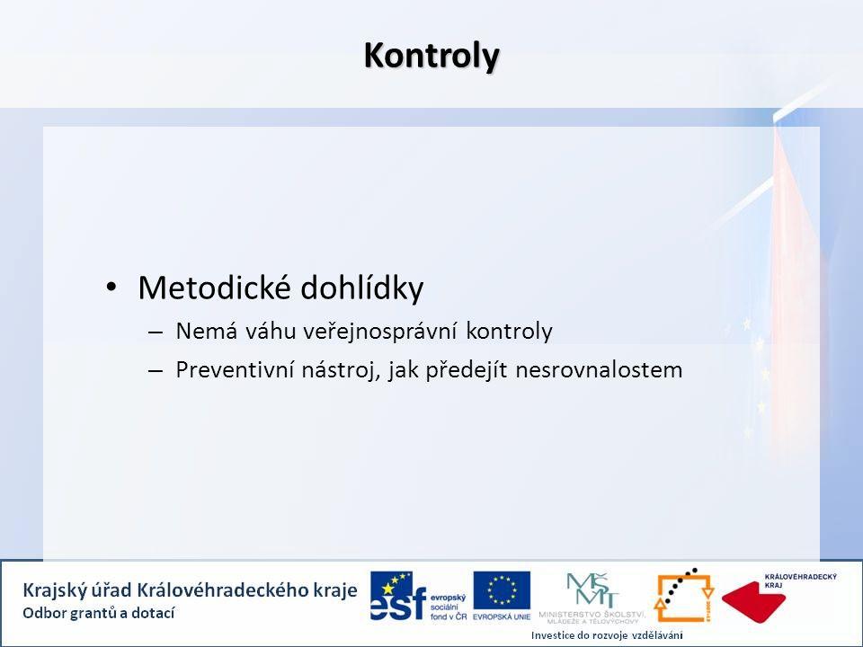 Kontroly Metodické dohlídky – Nemá váhu veřejnosprávní kontroly – Preventivní nástroj, jak předejít nesrovnalostem