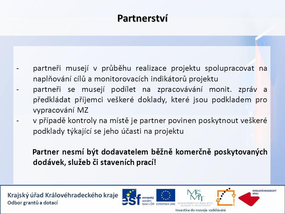 -partneři musejí v průběhu realizace projektu spolupracovat na naplňování cílů a monitorovacích indikátorů projektu -partneři se musejí podílet na zpr