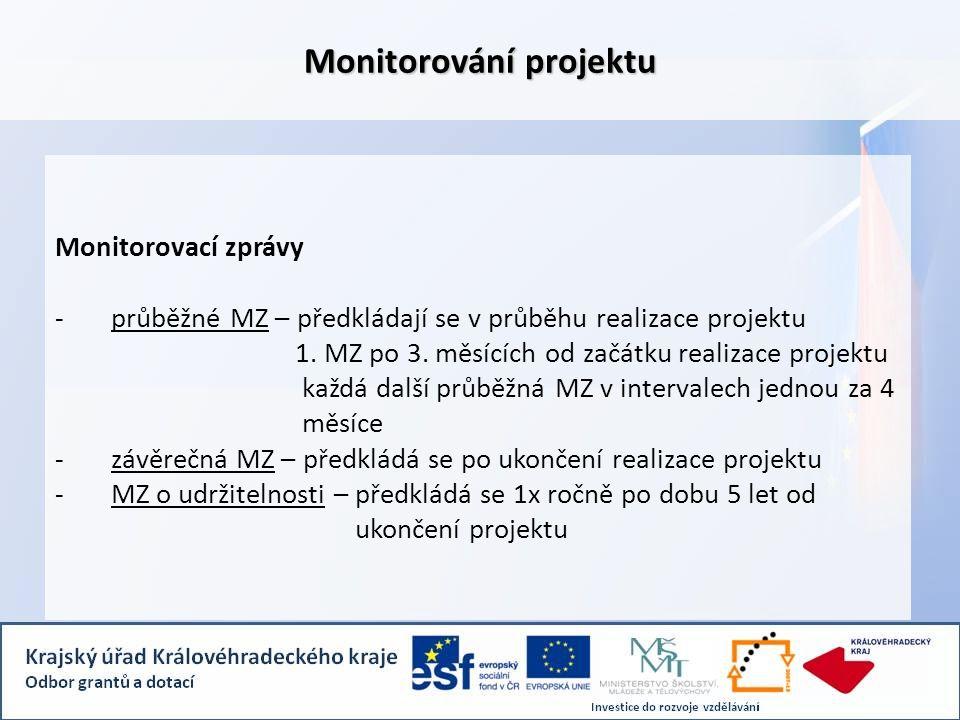 Monitorovací zprávy -průběžné MZ – předkládají se v průběhu realizace projektu 1. MZ po 3. měsících od začátku realizace projektu každá další průběžná